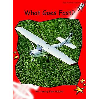 What Goes Fast? - Early - Level 1 (International edition) by Pam Holden