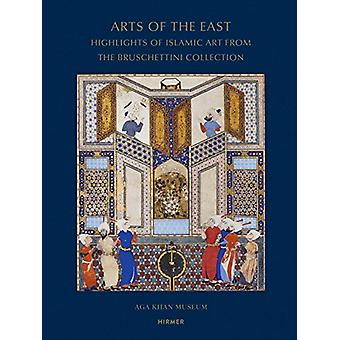 Arts of the East - Highlights of Islamic Art from the Bruschettini Col