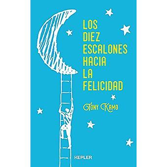 Los Diez Escalones Hacia La Felicidad by Tony Kamo - 9788416344239 Bo