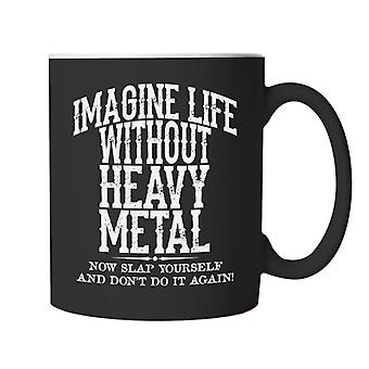 Life Without Heavy Metal Metalhead Mug   Heavy Death Metal Extreme Musician Aggression Rage   Humour Laughter Sarcasm Jokes Messing Comedy   Funny Music Cup Gift