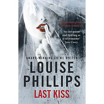 Last Kiss (Paperback) by Phillips Louise