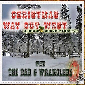 Bar G Wranglers - Chrsitmas Way Out West [CD] USA import