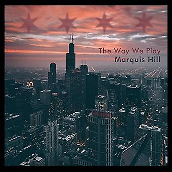 Marquis Hill - Way We Play the [CD] USA import