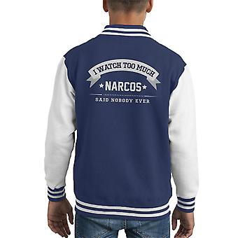 Ik kijk teveel Narcos zei niemand ooit Kid's Varsity Jacket