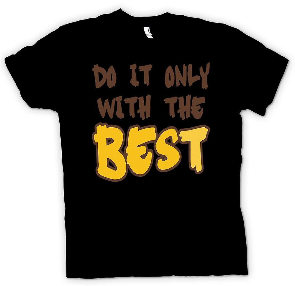 Mens T-shirt - Do it only with the best - Quote