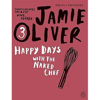 Happy Days met de Naked Chef-kok Jamie Oliver - 9780141042985 boek