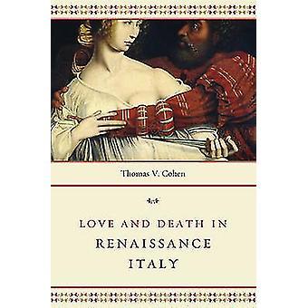 Amor e morte na Itália renascentista por Thomas V. Cohen - 978022626971