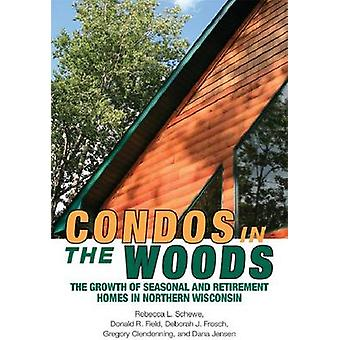 Condos in the Woods - The Growth of Seasonal and Retirement Homes in N