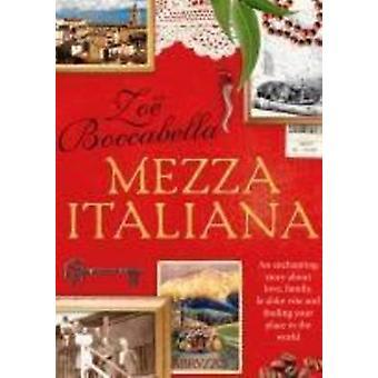 Mezza Italiana - eine bezaubernde Geschichte über Liebe - Familie - La Dolce Vi