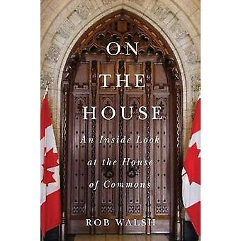 On the House - An Inside Look at the House of Commons - 9780773551459