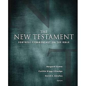 Fortress Commentary on the Bible - The New Testament by Margaret Aymer