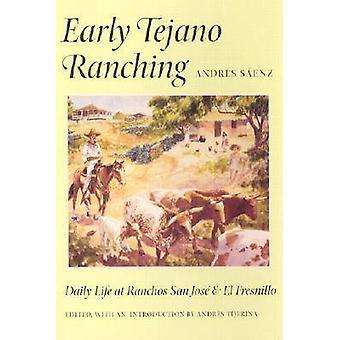 Tidiga Tejano Ranching - vardag på Ranchos San Jose och El Fresnill