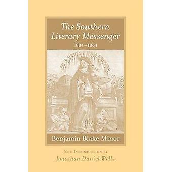 The Southern Literary Messenger - 1834-1864 - Benjamin Blake Minor by