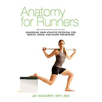 Anatomy for Runners - Unlocking Your Athletic Potential for Health - S