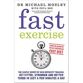 Fast Exercise by Michael Mosley - Peta Bee - 9781780721989 Book