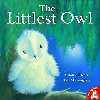The Littlest Owl by Caroline Pitcher - Tina MacNaughton - 97818450662