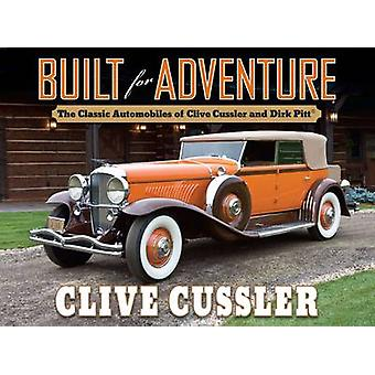 Built for Adventure - The Classic Automobiles of Clive Cussler and Dir