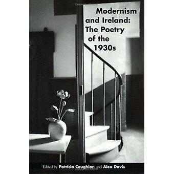 Modernism och Irland - poesi av 1930-talet (ny upplaga) av Patricia