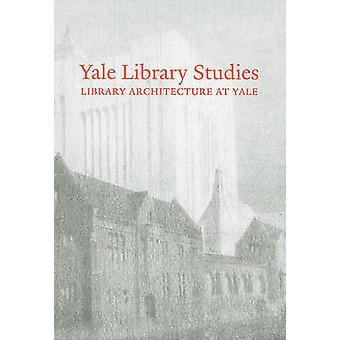 مكتبة جامعة ييل الدراسات-مكتبة الهندسة المعمارية في جامعة ييل-المجلد الأول-مكتبة