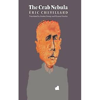 The Crab Nebula by Eric Chevillard - Jordan Stump - Eleanor Hardin -