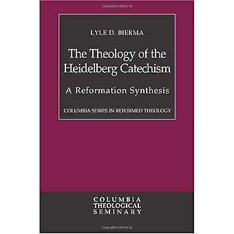 The Theology of the Heidelberg Catechism