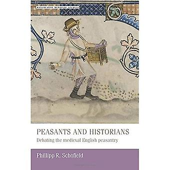 Peasants and Historians: Debating the Medieval English Peasantry (Manchester Medieval Studies)