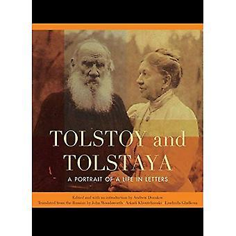 Tolstoï et Tolstaya: un Portrait d'une vie en lettres
