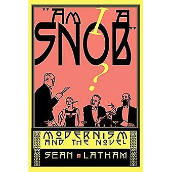 Am I a Snob?: Modernism and the Novel