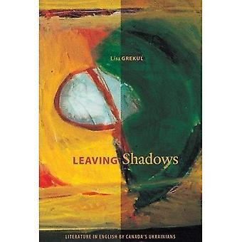 Leaving Shadows: Literature in English by Canada's Ukrainians