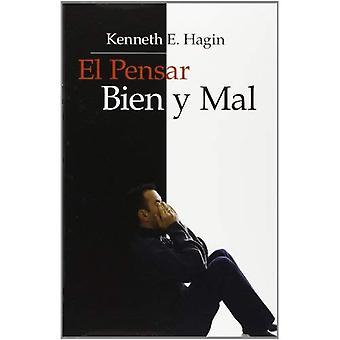 El Pensar Bien y Mal = Right and Wrong Thinking