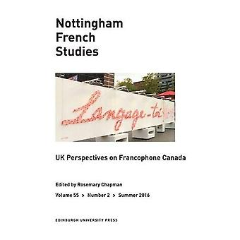 UK perspektiver på frankofone Canada: Nottingham franske undersøgelser volumen 55, Issue 2 (Nottingham franske studier...