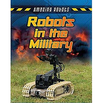 Robots in the Military (Amazing Robots)