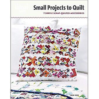 Petits projets à Quilt: 7 accessoires de Scrap-piqué Simple (Threads sélectionne)