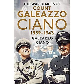 I diari di guerra del Conte Galeazzo Ciano 1939-43