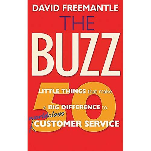 The Buzz: 50 Little Things That Make a Big Difference to Serve Your Customers