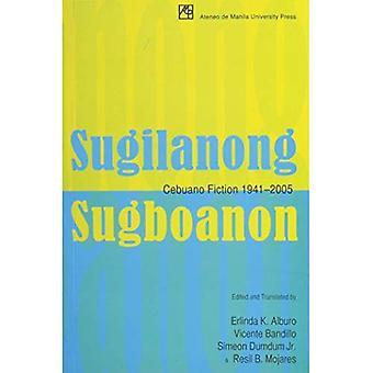 Sugilanong Sugboanon: Cebuano Fiction 1941? 2005