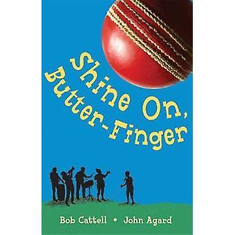 Shine på ButterFinger av Bob Cattell & John Agard & illustrerad av pam smy