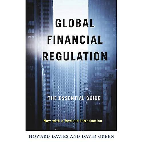 Global Financial Regulation: The Essential Guide