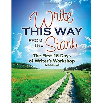 Write This Way from the Start: The First 15 Days of Writer's Workshop (Maupin House)
