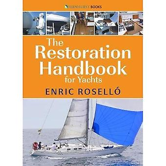 The Restoration Handbook for Yachts - The essential� guide to fibreglass yacht restoration and repair