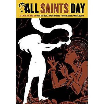 All Saints' Day by Nunzio DeFilippis - Christina Weir - Dove McHargue