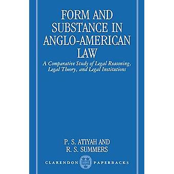 Form and Substance in AngloAmerican Law A Comparative Study in Legal Reasoning Legal Theory and Legal Institutions by Atiyah & P. S.