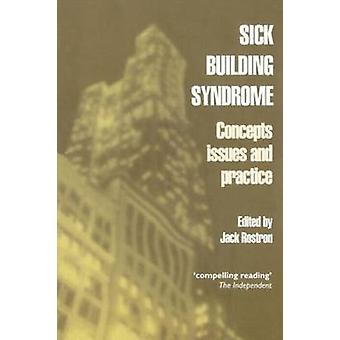 Sick Building Syndrome Concepts Issues and Practice by Rostron & J.