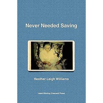 Nooit nodig besparen door Williams & Heather Leigh