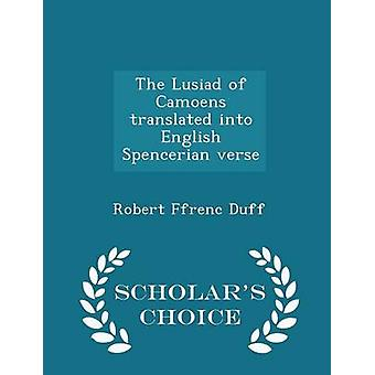The Lusiad of Camoens translated into English Spencerian verse  Scholars Choice Edition by Duff & Robert Ffrenc