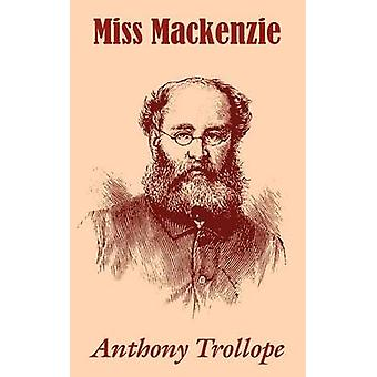 Miss Mackenzie by Trollope & Anthony