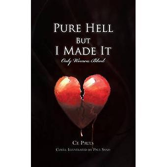Ren helvede men jeg gjorde det kun kvinder bløder af Pauls & Ce