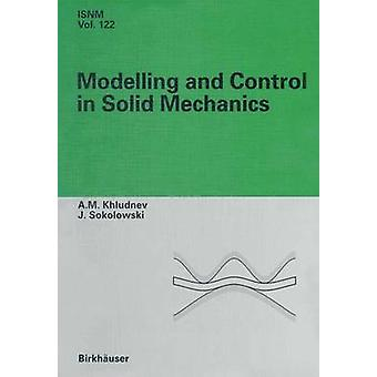 Modeling and Control in Solid Mechanics by Khludnev & A.M.