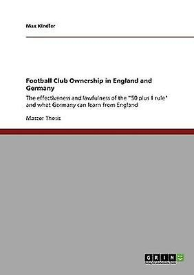 Football Club Ownership in England and Gerhommey by Kindler & Max