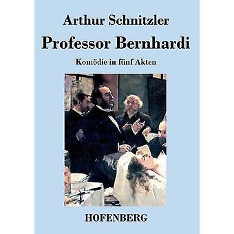 Professor Bernhardi by Arthur Schnitzler